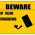 Beware Of Falling Refridgerators