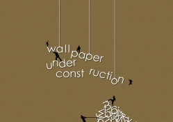 WALLPAPER UNDER CONSTRUCTION